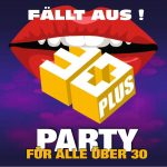 30 PLUS Party - FÄLLT AUS