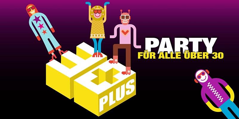 30 Plus Party / Für alle über 30